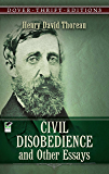 Civil Disobedience and Other Essays (Dover Thrift Editions)