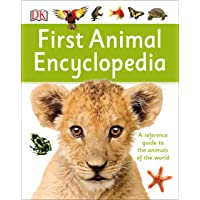 First Animal Encyclopedia: A First Reference Guide to the Animals of the World