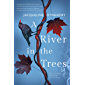 A River in the Trees