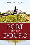 Port and the Douro (Infinite Ideas Classic Wine)