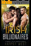 Her Irish Billionaires: A MFM Billionaire Romance (Irresistible Billionaires Book 1)