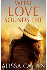 What Love Sounds Like Kindle Edition