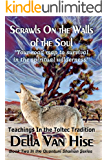Scrawls On the Walls of the Soul: The Journey of the Quantum Shaman