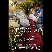 Cerco ao Coração: Série Romance do Sul - Livro 2