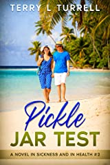 Pickle Jar Test: A Novel: (In Sickness and In Health #2) Kindle Edition