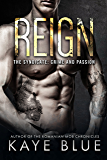 Reign (The Syndicate: Crime and Passion Book 2)