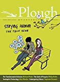 Plough Quarterly No. 15 - Staying Human: Tech Issue