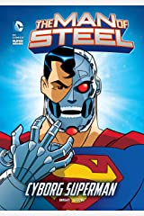 The Man of Steel: Cyborg Superman Kindle Edition