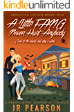 A Little FANG Never Hurt Anybody: A Paranormal Romantic Comedy (Monster Haven Book 1)