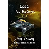 Lost: No Return (Space Rogue Book 6)