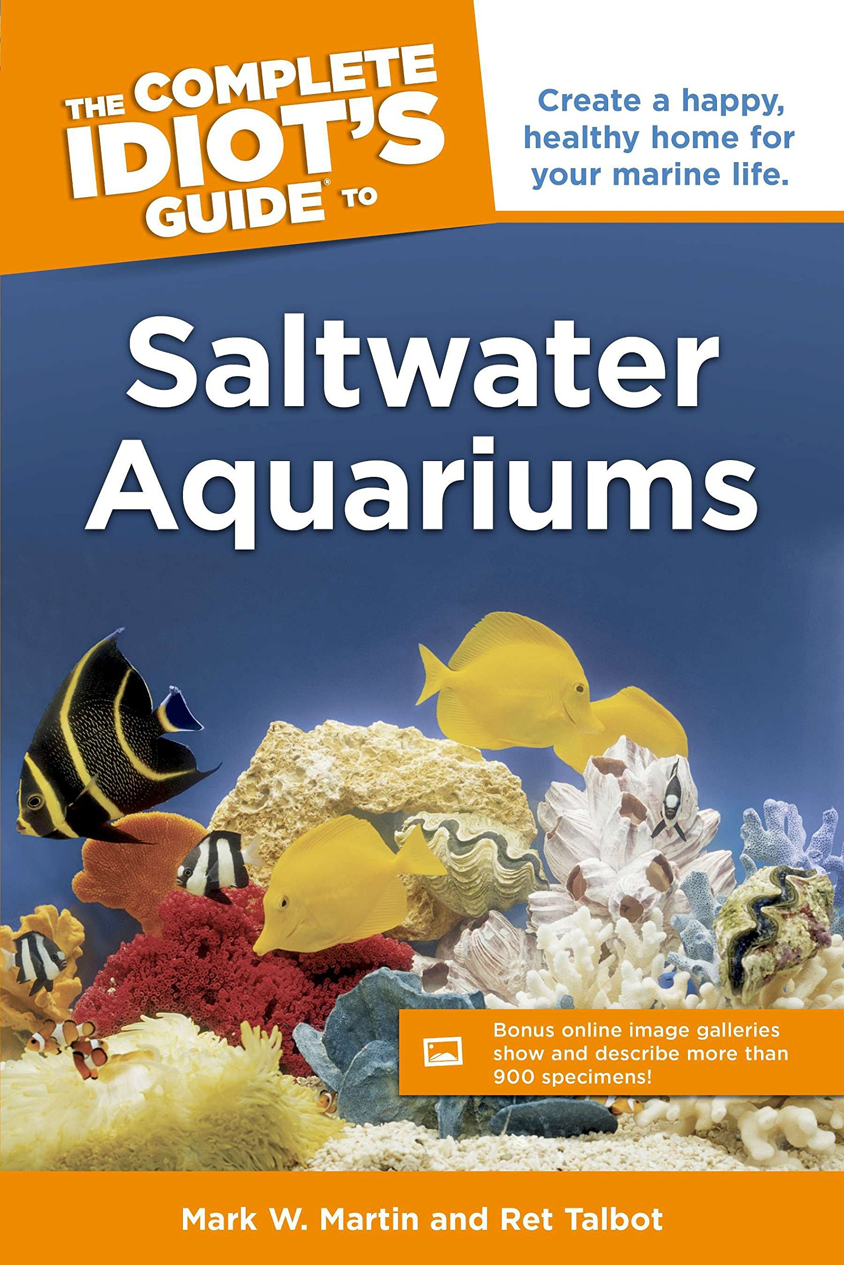 The Complete Idiot's Guide to Saltwater Aquariums: Create a Happy, Healthy Home for Your Marine Life (Complete Idiot's Guides (Lifestyle Paperback))