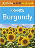 Burgundy (Rough Guides Snapshot France)
