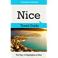 Nice Travel Guide: The Top 10 Highlights in Nice (Globetrotter Guide Books) (English Edition)