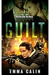 Guilt: A Passion Patrol Novel - Police Detective Fiction Books With a Strong Female Protagonist Romance Kindle Edition