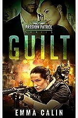 Guilt: A Passion Patrol Novel - Police Detective Fiction Books With a Strong Female Protagonist Romance (Seduction) Kindle Edition
