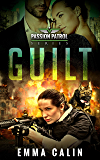 Guilt: A Passion Patrol Novel - Police Detective Fiction Books With a Strong Female Protagonist Romance (Seduction)