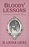 Bloody Lessons (A Victorian San Francisco Mystery Book 3)