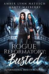 Rogue Reformatory: Busted (Supernatural Misfits Academy Book 1) Kindle Edition