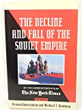 Decline and Fall of the Soviet Empire
