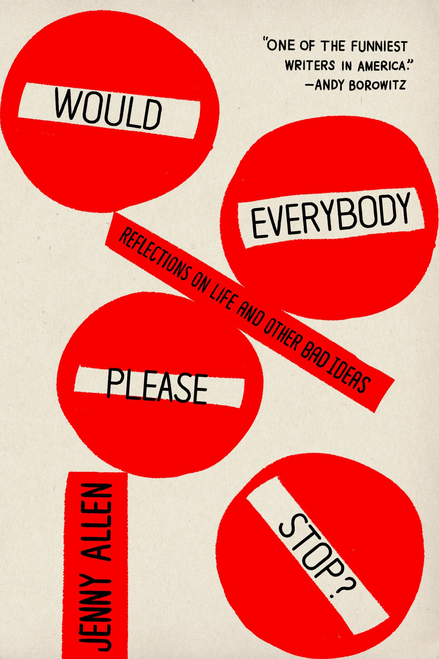 Would Everybody Please Stop?: Reflections on Life and Other Bad Ideas ebook
