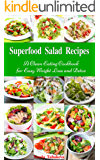 Superfood Salad Recipes: A Clean Eating Cookbook for Easy Weight Loss and Detox: Fuss Free Dinner Recipes That Are Easy On The Budget