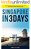 Singapore in 3 Days: The Definitive Tourist Guide Book That Helps You Travel Smart and Save Time (Southeast Asia Travel Guide)