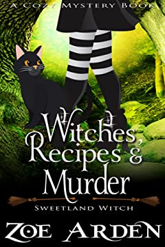 Witches, Recipes, and Murder (Sweetland Witch) ( A Cozy Mystery Book)