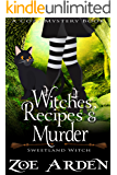 Witches, Recipes, and Murder (Sweetland Witch) ( A Cozy Mystery Book) (English Edition)
