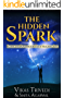 The Hidden Spark: Ignite The Passion For Your Amazing Life