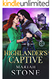 Highlander's Captive: A Scottish Historical Time Travel Romance (Called by a Highlander Book 1)