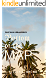Bottom of the Map: an urban series