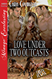 Love Under Two Outcasts [The Lusty, Texas Collection] (Siren Publishing Menage Everlasting) (The Lusty, Texas Series Book 24)