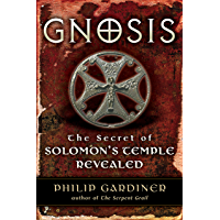 Gnosis: The Secrets of Solomon's Temple Revealed (English Edition)