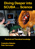Diving Deeper into SCUBA... Science: Practical and Theoretical Knowledge (English Edition)