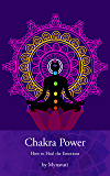 Chakra Power: How to Heal the Emotions