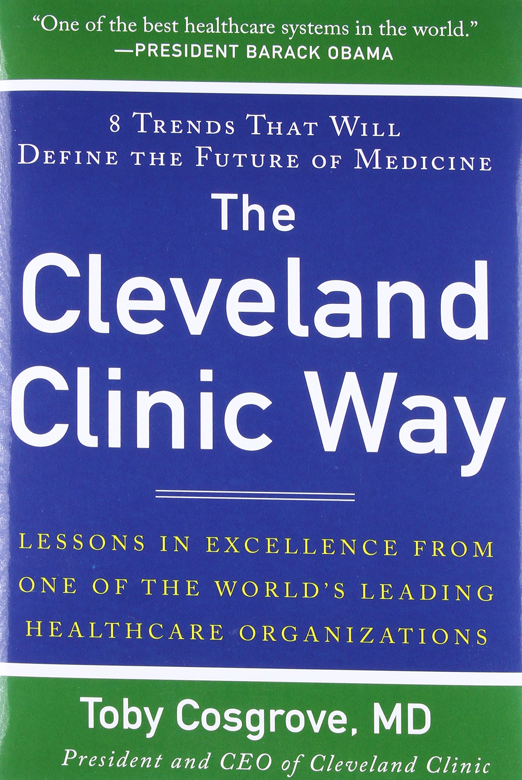 amazoncom the cleveland clinic way lessons in excellence from one of theworld's leading health care organizations () toby cosgrovebooks. amazoncom the cleveland clinic way lessons in excellence from