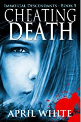 Cheating Death (The Immortal Descendants Book 5) Kindle Edition