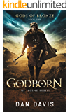 Godborn (Gods of Bronze Book 1)
