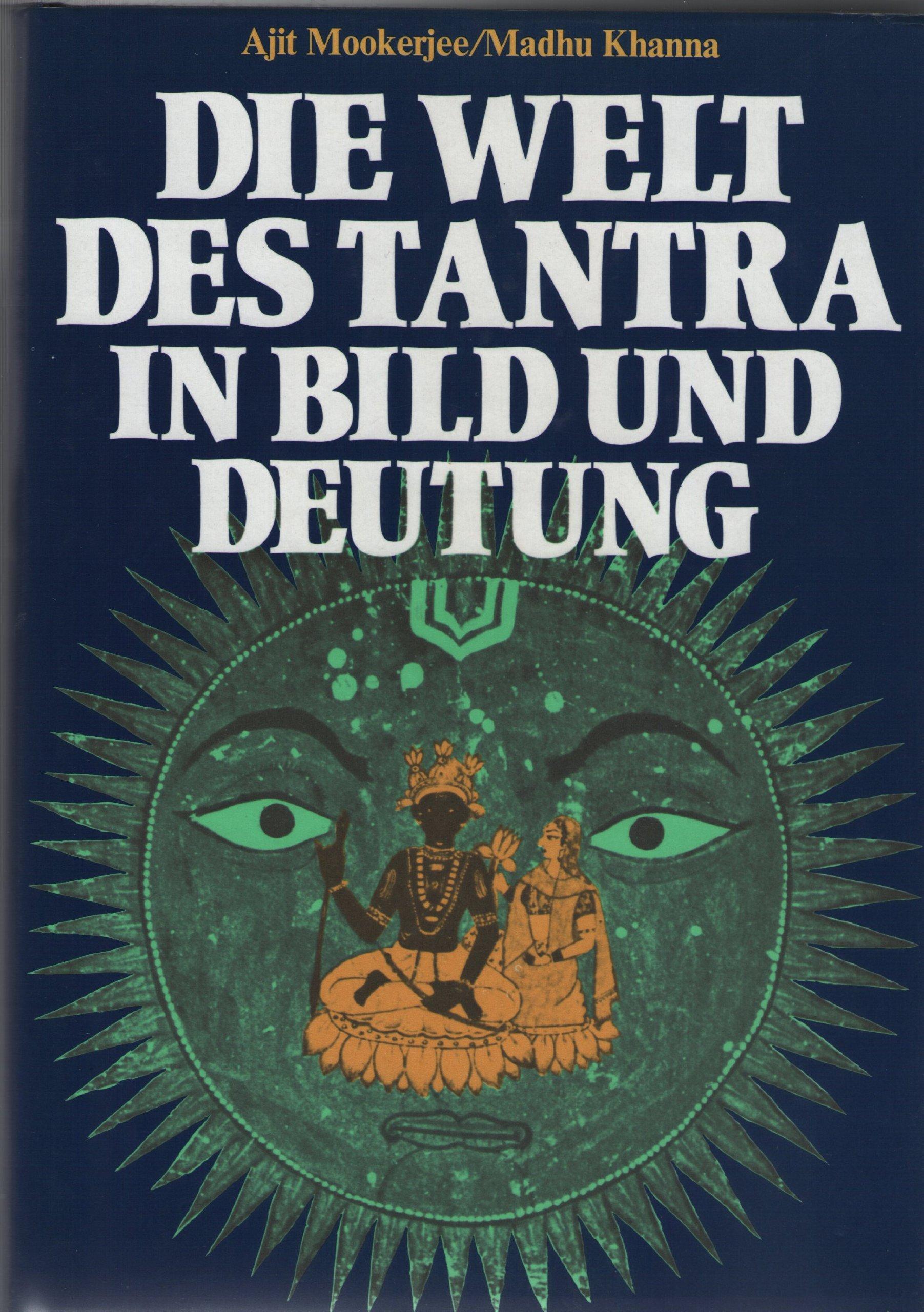 Die Welt des Tantra in Bild und Deutung.