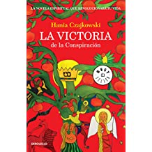La victoria de la Conspiración: La novela espiritual que revolucionará tu vida (Spanish Edition) Nov 1, 2014