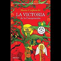 La victoria de la Conspiración: La novela espiritual que revolucionará tu vida