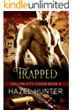 Trapped (Book 3 of Hollow City Coven): A Serial MMF Paranormal Romance