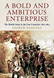 A Bold and Ambitious Enterprise: The British Army in the Low Countries, 1813 - 1814