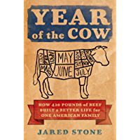 Year of the Cow: How 420 Pounds of Beef Built a Better Life for One American Family (English Edition)