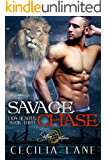Savage Chase: A Shifting Destinies Lion Shifter Romance (Lion Hearts Book 3)