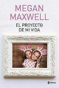 El proyecto de mi vida (Volumen independiente) (Spanish Edition)