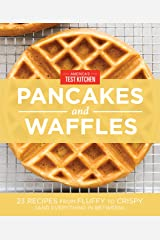 America's Test Kitchen Pancakes and Waffles Kindle Edition