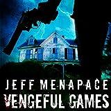 Vengeful Games - A Dark Psychological Thriller: Bad Games Series, Book 2