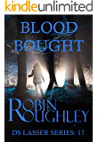 Blood Bought (DS Lasser series Book 17)