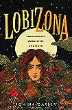 Lobizona: A Novel (Wolves of No World Book 1)
